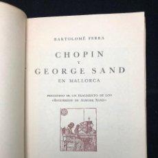 Libros de segunda mano: BARTOLOMÉ FERRÀ. CHOPIN Y GEORGE SAND EN MALLORCA. 1949. Lote 114525115