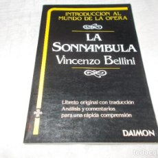 Libros de segunda mano: INTRODUCCIÓN AL MUNDO DE LA OPERA LA SONNAMBULA. Lote 115067183