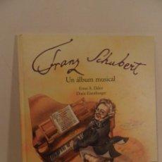 Libros de segunda mano: FRANZ SCHUBERT UN ALBUM MUSICAL + CD EKKERT ERNST / EISENBURGER DORIS, AÑO 2000. Lote 115146919