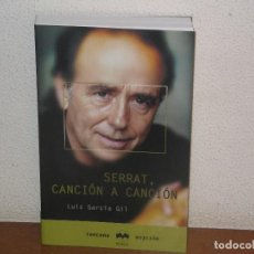 Libros de segunda mano: LIBRO SERRAT, CANCIÓN A CANCIÓN DE LUIS GARCÍA GIL (DESCATALOGADO). Lote 115364551
