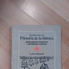 Libros de segunda mano: 'INTRODUCCIÓN A LA FILOSOFÍA DE LA MÚSICA. ANTECEDENTES HISTÓRICOS Y PROBLEMAS ESTÉTICOS'. Lote 115500155