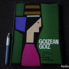 Libros de segunda mano: GOIZEAN GOIZ - OBRAS MUSICALES DEL PADRE DONOSTIA (PARTITURAS, 1968). Lote 115502575
