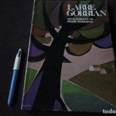 Libros de segunda mano: LARRE GORRIAN - OBRAS MUSICALES DEL PADRE DONOSTIA (1971). Lote 115507043