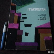 Libros de segunda mano: ITSASOETAN - OBRAS MUSICALES DEL PADRE DONOSTIA (PARTITURAS, 1968). Lote 115507275