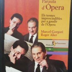Libros de segunda mano: PARAULA D'ÒPERA - MARCEL GORGORI / ROGER ALIER (EN CATALÁN). Lote 115517283