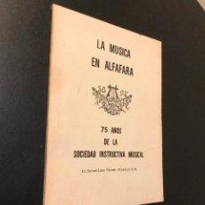 Libros de segunda mano: LA MÚSICA EN ALFAFARA. 75 AÑOS DE LA SOCIEDAD INSTRUCTIVA MUSICAL. Lote 115545815