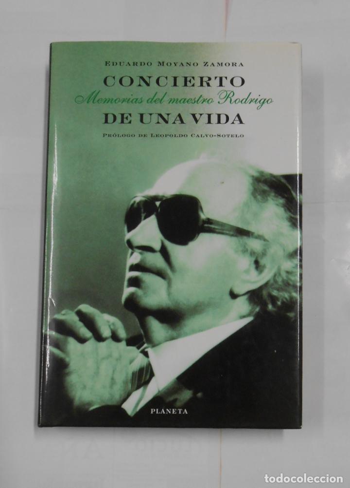CONCIERTO DE UNA VIDA. MEMORIAS DEL MAESTRO RODRIGO. - MOYANO ZAMORA, EDUARDO. TDK336 (Libros de Segunda Mano - Bellas artes, ocio y coleccionismo - Música)