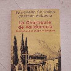 Libros de segunda mano: LA CHARTREUSE DE VALLDEMOSA. GEORGE SAND ET CHOPIN À MAJORQUE. PETITE BIBLIOTHEQUE PAYOT 2001.195PGS. Lote 115874696