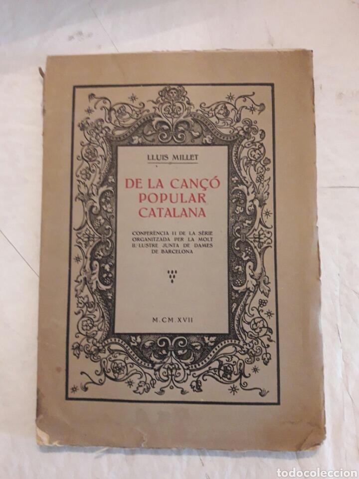 DE LA CANÇÓ POPULAR CATALANA. LLUIS MILLET. 1917. (Libros de Segunda Mano - Bellas artes, ocio y coleccionismo - Música)