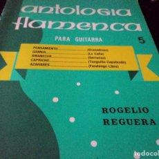Libros de segunda mano: 4 LIBROS DE PARTITURAS ANTOLOGIA FLAMENCA PARA GUITARRA DE ROGELIO REGUERA. Lote 116147543