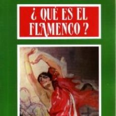 Libros de segunda mano: ¿ QUE ES EL FLAMENCO? VV.AA. FL-251. Lote 211461976