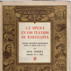 Libros de segunda mano: LA OPERA EN LOS TEATROS DE BARCELONA. 2 VOLS. SUBIRÁ, JOSÉ. Lote 116333527