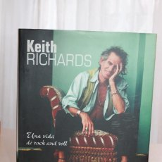 Libros de segunda mano: KEITH RICHARDS. UNA VIDA DE ROCK AND ROLL. ED. BLUME. 36 FOTOS. INFORMACIÓN DETALLADA.. Lote 116624079