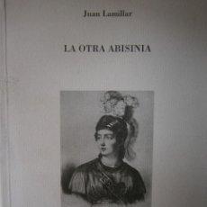 Libros de segunda mano: LA OTRA ABISINIA JUAN LAMILLAR 1999 EDICION 500 EJEMPLARES. Lote 117673435