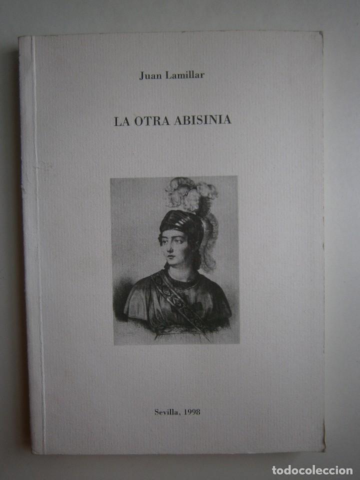 Libros de segunda mano: LA OTRA ABISINIA Juan Lamillar 1999 Edicion 500 ejemplares - Foto 2 - 117673435