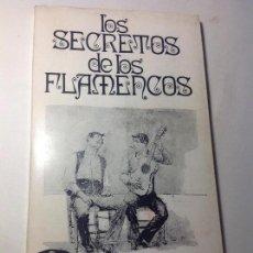 Libros de segunda mano: LOS SECRETOS DEL FLAMENCO. LUCY PRISCOTT. 1972. PROLOGA ANTONIO MAIRENA.. Lote 118021167