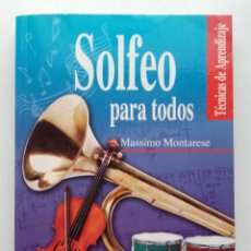 Libros de segunda mano: SOLFEO PARA TODOS. TECNICAS DE APRENDIZAJE - MASSIMO MONTARESE. Lote 118287687