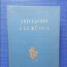 Libros de segunda mano: INICIACION A LA MUSICA PARA LOS AFICIONADOS A LA MUSICA Y A LA RADIO . Lote 119236935