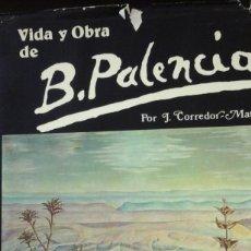 Libros de segunda mano: VIDA Y OBRA DE BENJAMÍN PALENCIA (MADRID, 1979). Lote 119468459