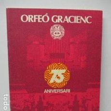 Libros de segunda mano: ORFEO GRACIENC - 75 ANIVERSARI - CONCERT CLOENDA - 1979 - PALAU DE LA MUSICA CATALANA.. Lote 120775111