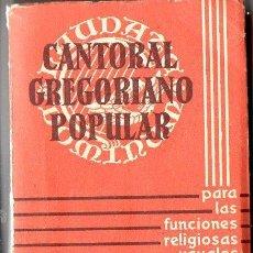 Libros de segunda mano: CANTORAL GREGORIANO POPULAR (BALMES, 1961). Lote 121043743