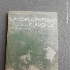 Libros de segunda mano: LA COPLA POPULAR FLAMENCA. Lote 121044963