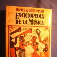Libros de segunda mano: HAMEL, FRED .- HÜRLIMANN, MARTIN: - ENCICLOPEDIA DE LA MÚSICA. VOLUMEN 3 - (BARCELONA, 1970). Lote 121493451