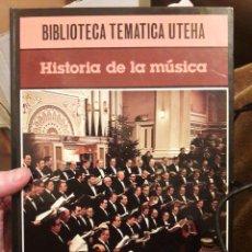 Libros de segunda mano: HISTORIA DE LA MÚSICA. BIBLIOTECA TEMÁTICA UTEHA. 1980. Lote 121677567