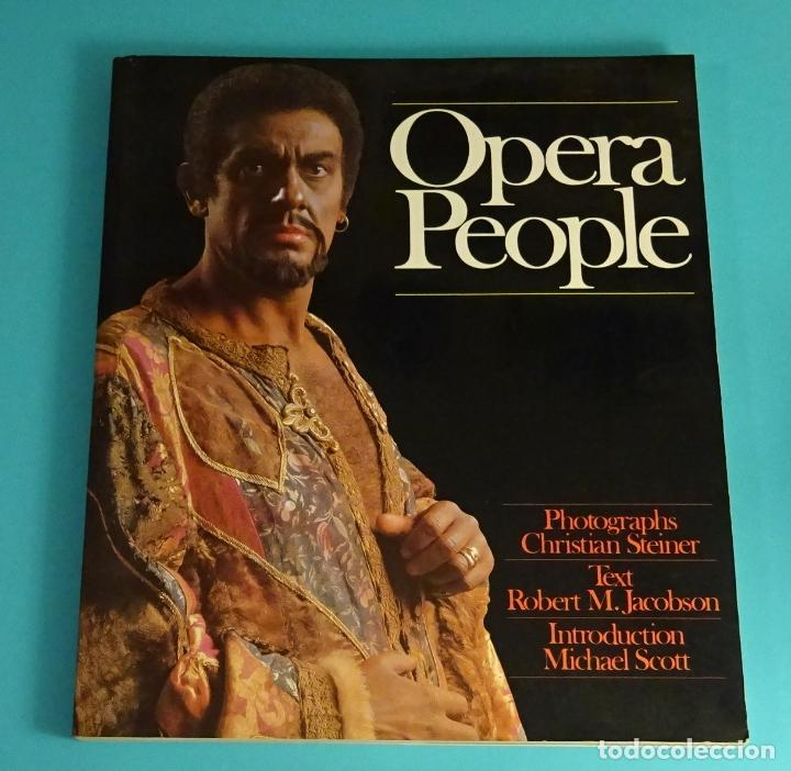 OPERA PEOPLE. PHOTOGRAPHS CHRISTIAN STEINER. TEXT ROBERT M. JACOBSON. INTRODUCTION MICHAEL SCOTT (Libros de Segunda Mano - Bellas artes, ocio y coleccionismo - Música)
