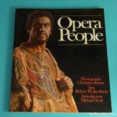 Libros de segunda mano: OPERA PEOPLE. PHOTOGRAPHS CHRISTIAN STEINER. TEXT ROBERT M. JACOBSON. INTRODUCTION MICHAEL SCOTT. Lote 121916735