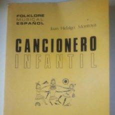 Libros de segunda mano: CANCIONERO INFANTIL- FOLKLORE MUSICAL ESPAÑOL- JUAN HIDALGO MONTOYA- AÑO 1969.. Lote 121951443