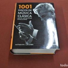 Libros de segunda mano: 1001 DISCOS DE MÚSICA CLÁSICA QUE HAY QUE ESCUCHAR ANTES DE MORIR - MATTHEW RYE Y LUIS SUÑÉN - MUB. Lote 121958059