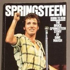 Libros de segunda mano: SPRINGSTEEN. BORN TO RUN. THE BRUCE SPRINGSTEEN STORY BY DAVE MARSH. OMNIBUS PRESS. 1985. Lote 122486039
