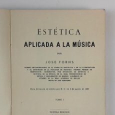 Libros de segunda mano: ESTÉTICA APLICADA A LA MÚSICA. JOSÉ FORNS. NOVENA EDICIÓN. MADRID. 1948.. Lote 122749375