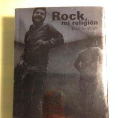 Libros de segunda mano: ROCK: MI RELIGIÓN. DAN GRAHAM. ALIAS. ARGENTINA 2011. Lote 122758187