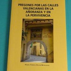 Libros de segunda mano: PREGONS PELS CARRERS VALENCIANS .../PREGONES POR LAS CALLES VALENCIANAS. Mª TERESA OLLER I BENLLOCH. Lote 191918067