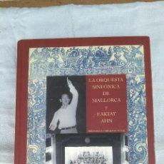 Libros de segunda mano: LA ORQUESTA SINFÓNICA DE MALLORCA Y EAKTAY AHN. Lote 123034359