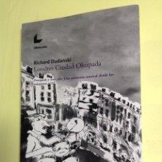 Libros de segunda mano: LONDRES CIUDAD OKUPADA. PROTOPUNK Y MÁS ALLÁ. RICHARD DUDANSKI.. Lote 123197779