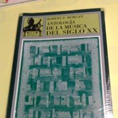 Libros de segunda mano: ANTOLOGÍA DE LA MUSICA DEL SIGLO XX. ROBERT P. MORGAN. AKAL.. Lote 123199543