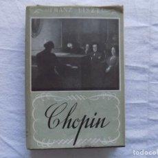 Libros de segunda mano: LIBRERIA GHOTICA. FRANZ LISZT. CHOPIN. EDICIONES AVE. 1941. PRIMERA EDICION.. Lote 123499791