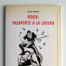 Libros de segunda mano: ROCK: PASAPORTE A LA LOCURA, POR GABRIEL CARRIÓN. EL ROCK ¿MÚSICA DIABÓLICA?. Lote 124179719