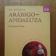 Libros de segunda mano: LA MUSICA ARABIGO ANDALUZA, CHRISTIAN POCHE, MUSICAS DEL MUNDO AKAL, 1997. Lote 125346471