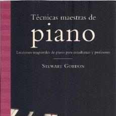 Libros de segunda mano: STEWART GORDON: TÉCNICAS MAESTRAS DE PIANO (LECCIONES MAGISTRALES DE PIANO PARA ESTUDIANTES Y PROFES. Lote 125897739