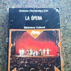 Libros de segunda mano: LA OPERA -- BIBLIOTECA CULTURAL RTVE -- ANTONIO FERNANDEZ CID -- 1975 --. Lote 127229991