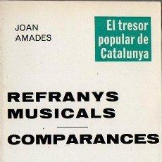 Libros de segunda mano: JOAN AMADES : REFRANYS MUSICALS - COMPARANCES (SELECTA, 1983). Lote 127538359