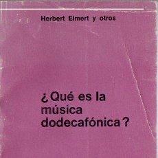 Libros de segunda mano: HERBERT ELMERT Y OTROS : ¿QUÉ ES LA MÚSICA DODECAFÓNICA? (NUEVA VISIÓN, 1973). Lote 127538411