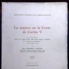 Libros de segunda mano: LA MÚSICA EN LA CORTE DE CARLOS V (HIGINIO ANGLÉS) VOL. I (TEXTO) - 1984 - SIN USAR JAMÁS.. Lote 127549184
