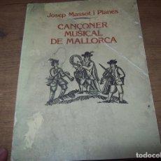 Libros de segunda mano: CANÇONER MUSICAL DE MALLORCA. JOSEP MASSOT I PLANES. SA NOSTRA. 1ª EDICIÓ 1984. VEURE FOTOS.. Lote 220489081