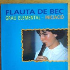 Libros de segunda mano: FLAUTA DE BEC, GRAU ELEMENTAL - INICIACIÓ / JOSEP MARIA SAPERAS / EDI. ABADIA DE MONTSERRAT / 1ª EDI. Lote 128261511
