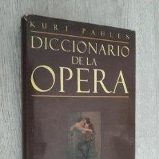 Libros de segunda mano: DICCIONARIO DE LA ÓPERA. Lote 128337583
